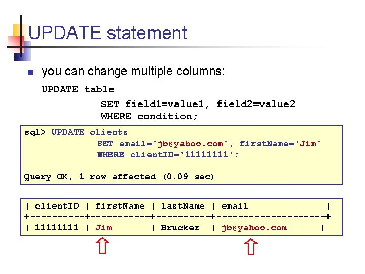 UPDATE statement n you can change multiple columns: UPDATE table SET field 1=value 1,