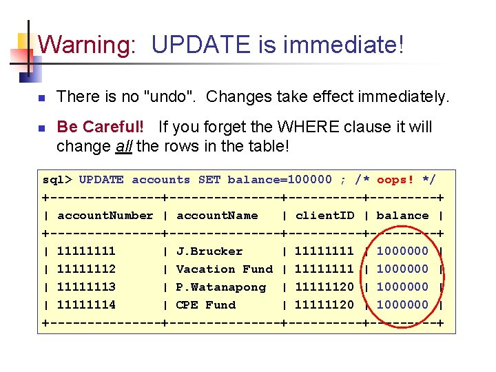 "Warning: UPDATE is immediate! n n There is no ""undo"". Changes take effect immediately."