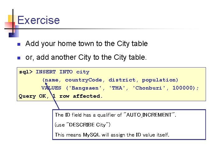 Exercise n Add your home town to the City table n or, add another