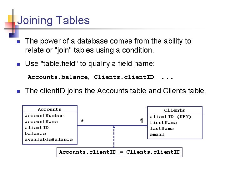 Joining Tables n n The power of a database comes from the ability to