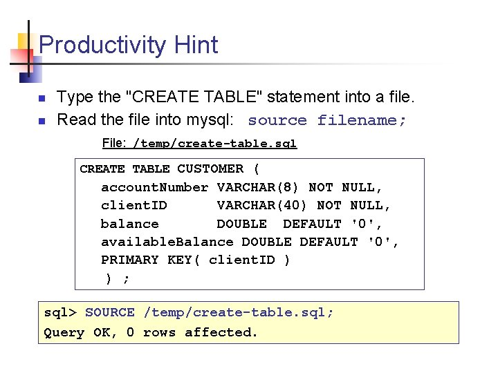 """Productivity Hint n n Type the """"CREATE TABLE"""" statement into a file. Read the"""