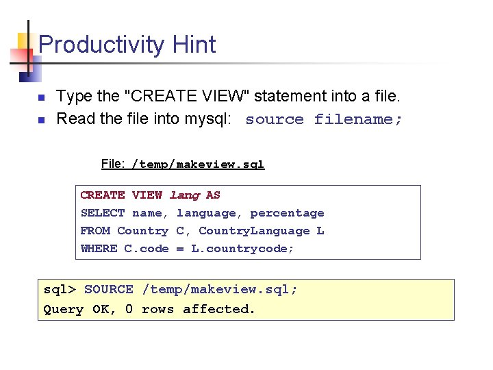 """Productivity Hint n n Type the """"CREATE VIEW"""" statement into a file. Read the"""