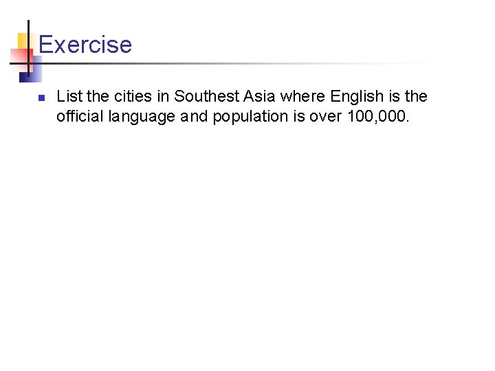 Exercise n List the cities in Southest Asia where English is the official language