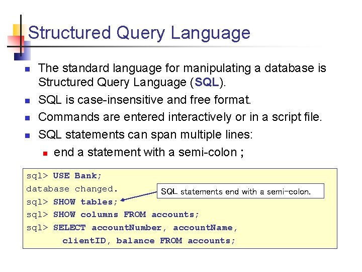Structured Query Language n n The standard language for manipulating a database is Structured