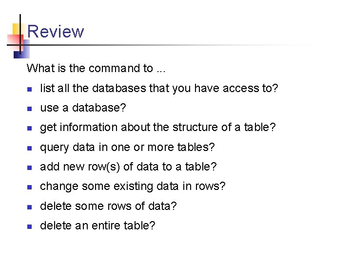 Review What is the command to. . . n list all the databases that