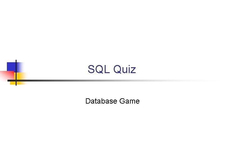SQL Quiz Database Game