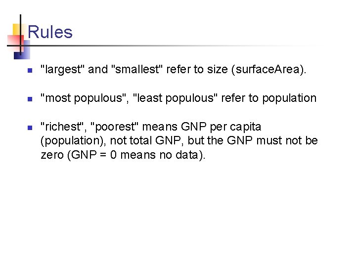"""Rules n """"largest"""" and """"smallest"""" refer to size (surface. Area). n """"most populous"""", """"least"""