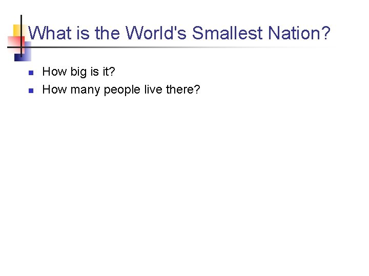 What is the World's Smallest Nation? n n How big is it? How many
