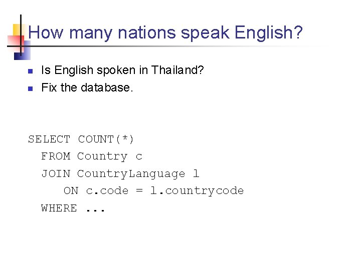 How many nations speak English? n n Is English spoken in Thailand? Fix the