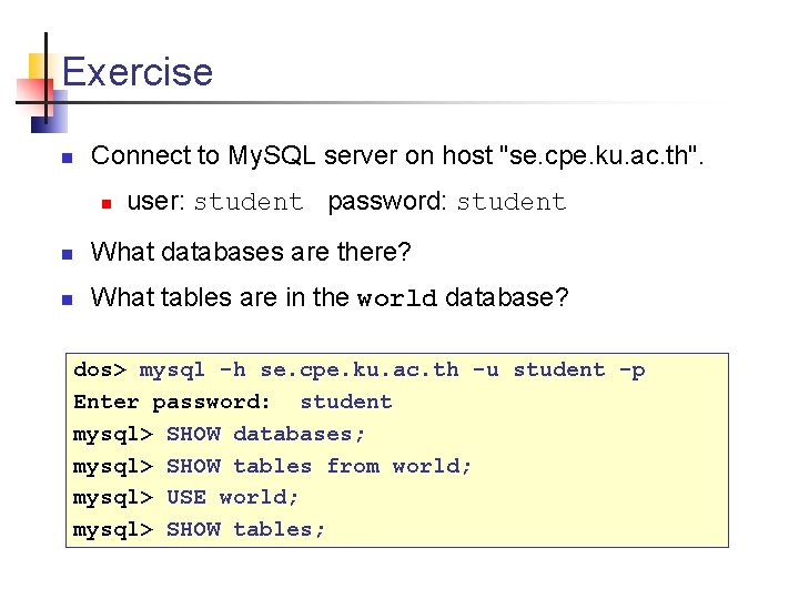 """Exercise n Connect to My. SQL server on host """"se. cpe. ku. ac. th""""."""