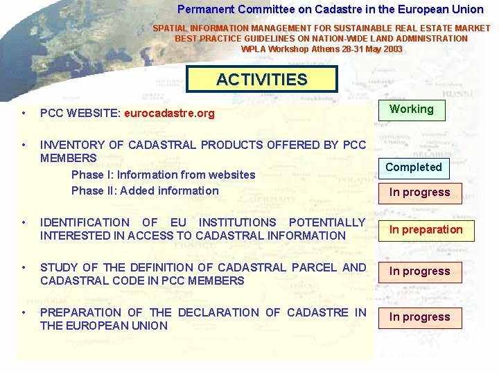 Permanent Committee on Cadastre in the European Union SPATIAL INFORMATION MANAGEMENT FOR SUSTAINABLE REAL