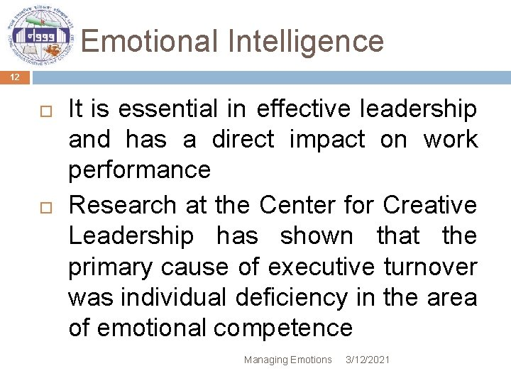 Emotional Intelligence 12 It is essential in effective leadership and has a direct impact
