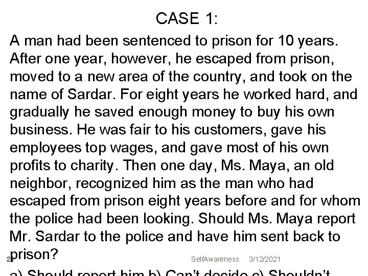 CASE 1: A man had been sentenced to prison for 10 years. After one