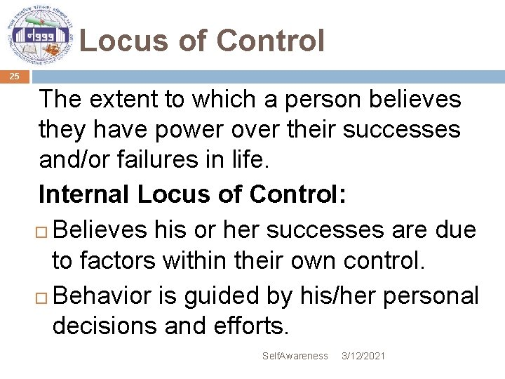 Locus of Control 25 The extent to which a person believes they have power