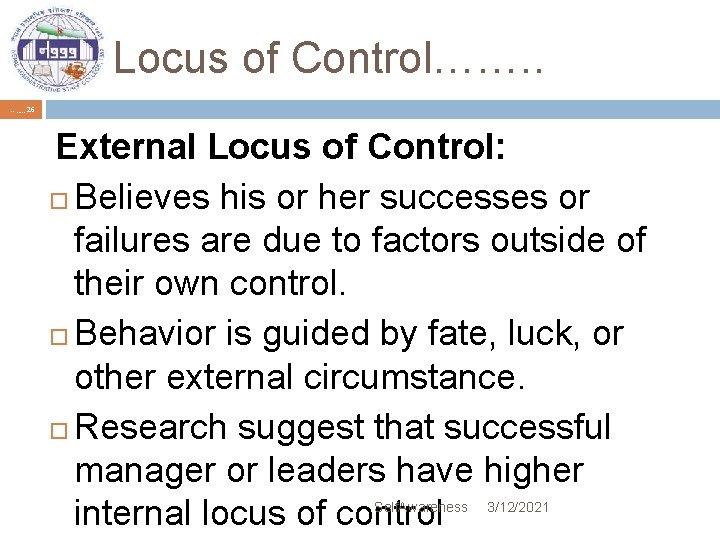 Locus of Control……. . …. , , , 26 External Locus of Control: Believes