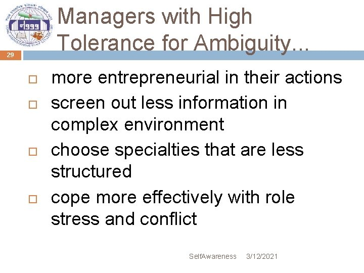 Managers with High Tolerance for Ambiguity. . . 29 more entrepreneurial in their actions