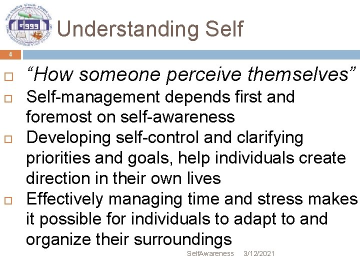 """Understanding Self 4 """"How someone perceive themselves"""" Self-management depends first and foremost on self-awareness"""