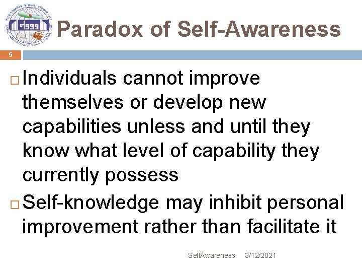 Paradox of Self-Awareness 5 Individuals cannot improve themselves or develop new capabilities unless and