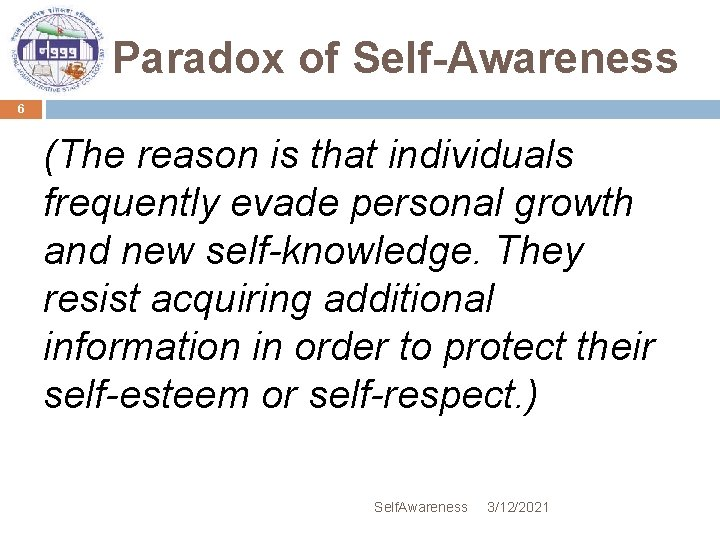Paradox of Self-Awareness 6 (The reason is that individuals frequently evade personal growth and