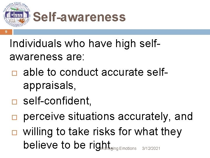 Self-awareness 9 Individuals who have high selfawareness are: able to conduct accurate selfappraisals, self-confident,