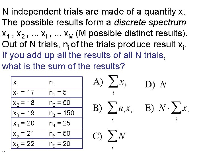 N independent trials are made of a quantity x. The possible results form a