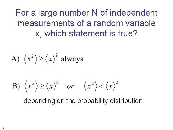 For a large number N of independent measurements of a random variable x, which