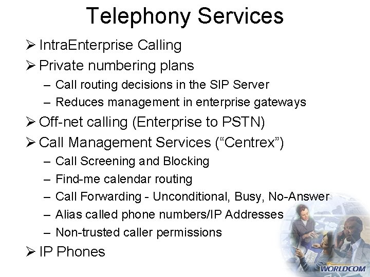 Telephony Services Ø Intra. Enterprise Calling Ø Private numbering plans – Call routing decisions