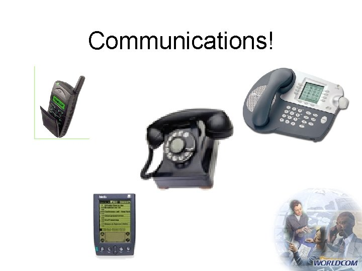 Communications!