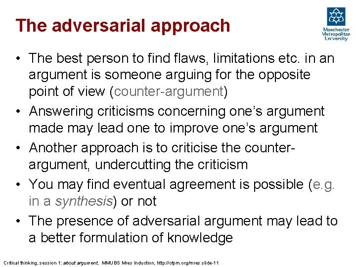 The adversarial approach • The best person to find flaws, limitations etc. in an
