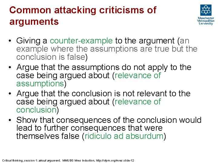 Common attacking criticisms of arguments • Giving a counter-example to the argument (an example