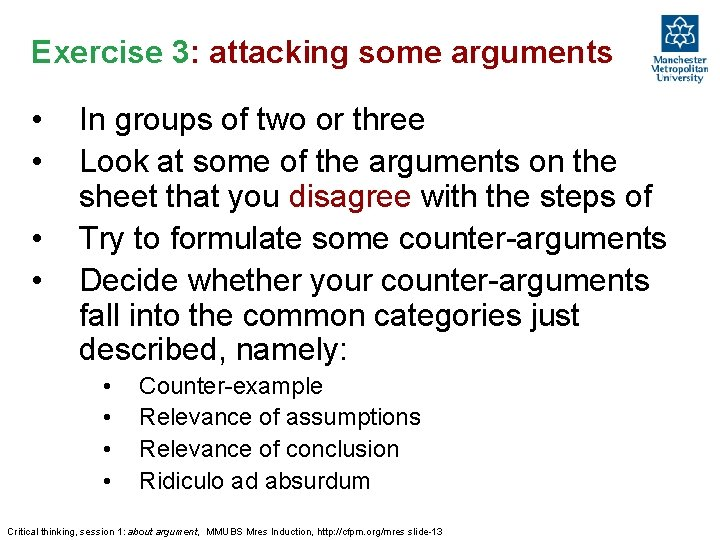 Exercise 3: attacking some arguments • • In groups of two or three Look