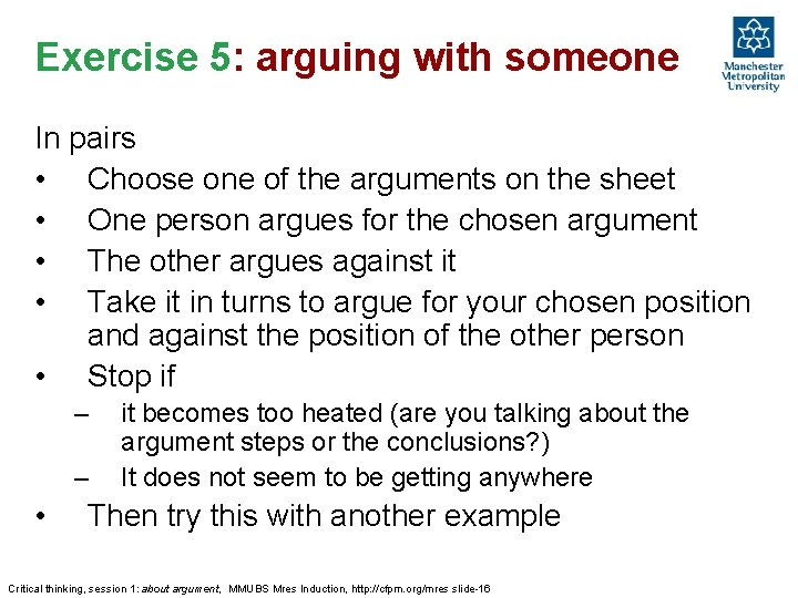Exercise 5: arguing with someone In pairs • Choose one of the arguments on