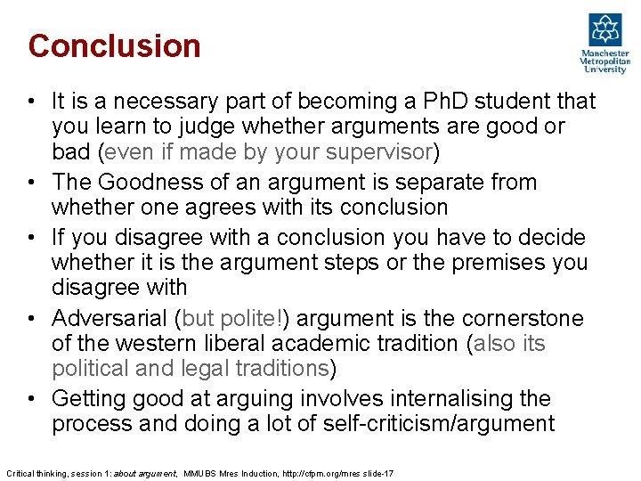 Conclusion • It is a necessary part of becoming a Ph. D student that