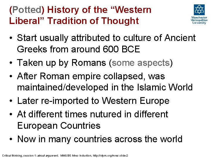 """(Potted) History of the """"Western Liberal"""" Tradition of Thought • Start usually attributed to"""