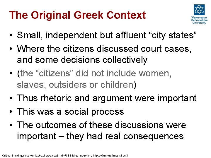 """The Original Greek Context • Small, independent but affluent """"city states"""" • Where the"""
