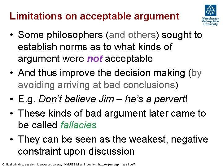 Limitations on acceptable argument • Some philosophers (and others) sought to establish norms as