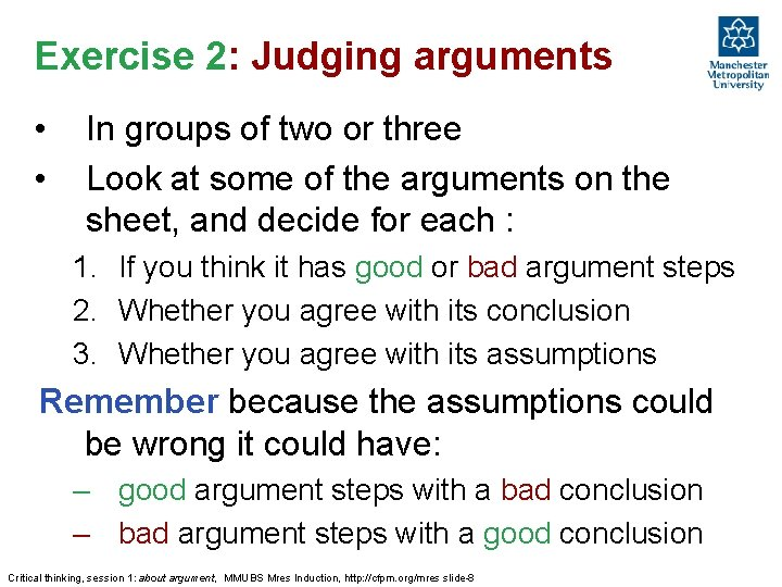 Exercise 2: Judging arguments • • In groups of two or three Look at