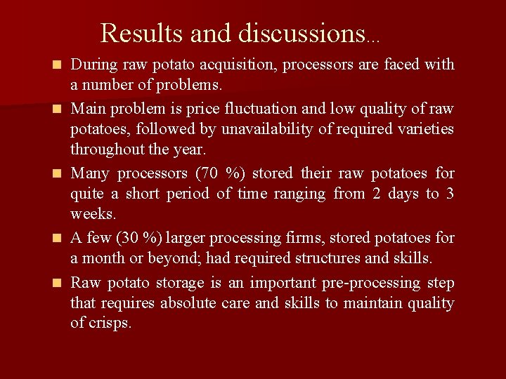 Results and discussions… n n n During raw potato acquisition, processors are faced with