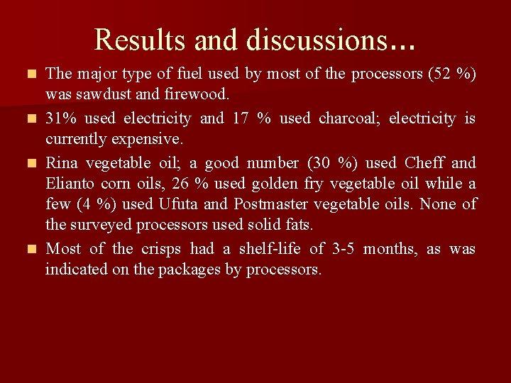 Results and discussions. . . The major type of fuel used by most of