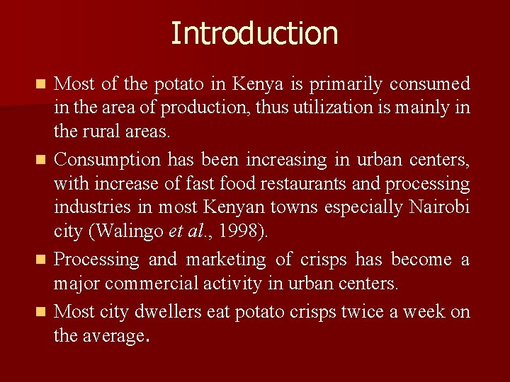 Introduction n n Most of the potato in Kenya is primarily consumed in the