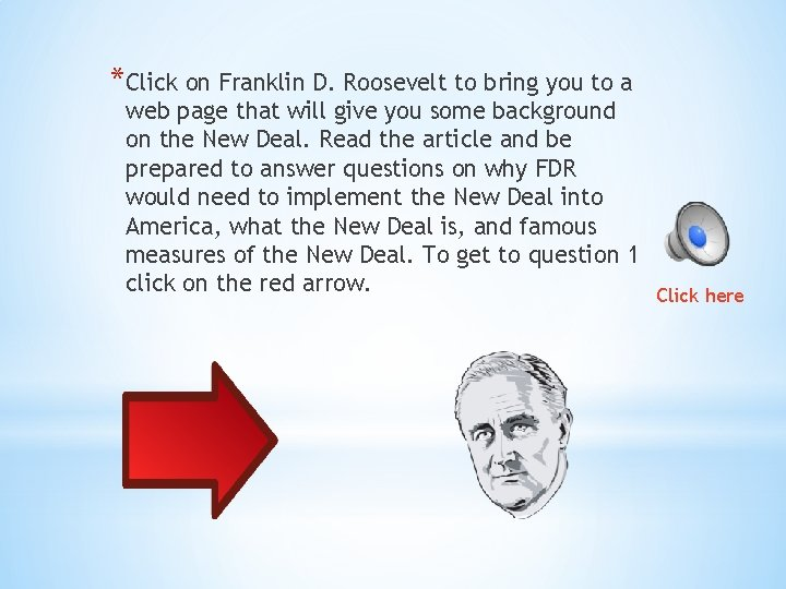 *Click on Franklin D. Roosevelt to bring you to a web page that will