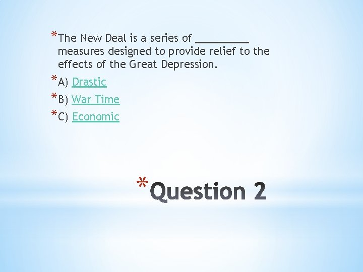 *The New Deal is a series of measures designed to provide relief to the