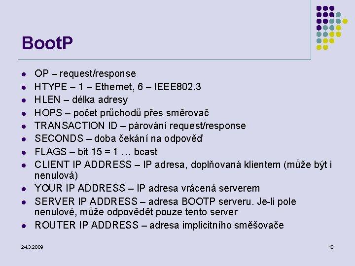 Boot. P l l l OP – request/response HTYPE – 1 – Ethernet, 6