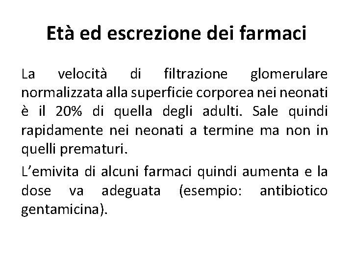 Età ed escrezione dei farmaci La velocità di filtrazione glomerulare normalizzata alla superficie corporea