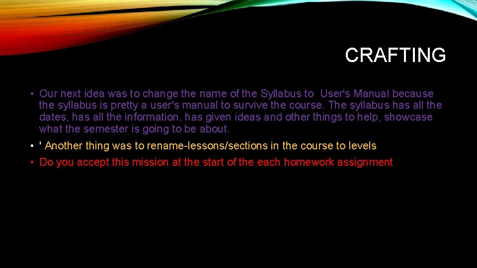 CRAFTING • Our next idea was to change the name of the Syllabus to