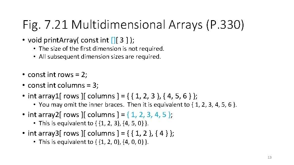 Fig. 7. 21 Multidimensional Arrays (P. 330) • void print. Array( const int [][