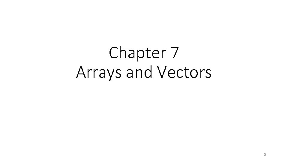 Chapter 7 Arrays and Vectors 3