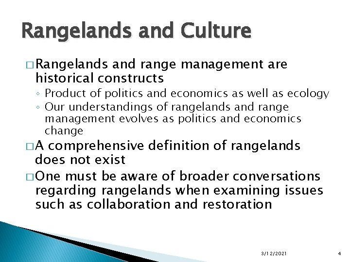 Rangelands and Culture � Rangelands and range management are historical constructs ◦ Product of