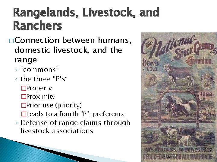 Rangelands, Livestock, and Ranchers � Connection between humans, domestic livestock, and the range ◦
