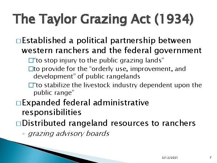The Taylor Grazing Act (1934) � Established a political partnership between western ranchers and
